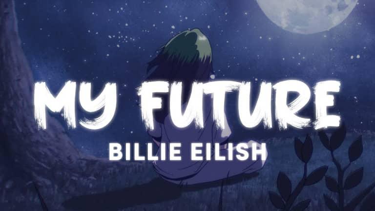 آهنگ جدید my future از billie eilish + ترجمه